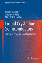 Liquid Crystalline Semiconductors: Materials, properties and applications