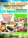 Herbal Juicing Recipes: 35 Amazing Juices & Smoothies Blender Recipes photo