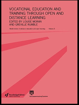 Vocational Education and Training through Open and Distance Learning World review of distance education and open learning Volume 5