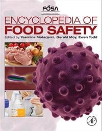 Encyclopedia of Food Safety