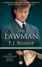 The Lawman: Hope Chest Series, Book 2 by P.J. Bishop