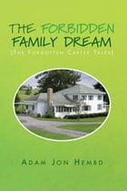 The Forbidden Family Dream: (The Forgotten Carter Tales)