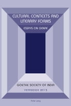 Cultural Contexts and Literary Forms: Essays on Genre by Goethe Society of India