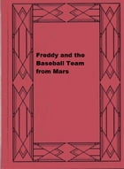 Freddy and the Baseball Team from Mars by Walter Rollin Brooks