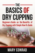 The Basics of Dry Cupping 2bac4ffa-2a36-49ad-9253-6cf615c37a05