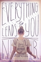Everything Leads to You Cover Image