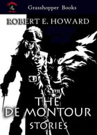 THE DE MONTOUR STORIES: In The Forest Of Villefore ,Wolfshead by ROBERT E. HOWARD