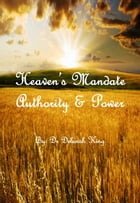 Heaven's Mandate Authority & Power by Dr. Deborah King