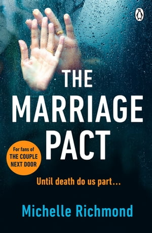 The Marriage Pact The bestselling thriller for fans of THE COUPLE NEXT DOOR