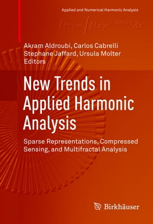 New Trends in Applied Harmonic Analysis: Sparse Representations, Compressed Sensing, and Multifractal Analysis by Carlos Cabrelli