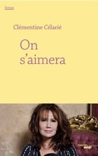 On s'aimera by Clémentine CELARIE