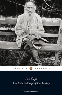 Last Steps: The Late Writings of Leo Tolstoy: The Late Writings of Leo Tolstoy