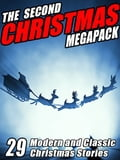 The Second Christmas Megapack: 29 Modern and Classic Christmas Stories 0c098dad-64d6-44d3-bd5b-d1da081fcbd4