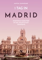 1 Tag in Madrid: Martinas Kurztrip in die Hauptstadt Spaniens by Martina Dannheimer