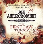 The First Law Trilogy Boxed Set: The Blade Itself, Before They Are Hanged, Last Argument of Kings by Joe Abercrombie