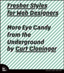Book Fresher Styles for Web Designers: More Eye Candy from the Underground by Curt Cloninger
