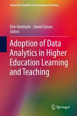 Adoption of Data Analytics in Higher Education Learning and Teaching by Dirk Ifenthaler