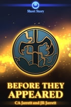 Before They Appeared: A Stormtalons Short Story by CA Jarrett