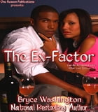 The Ex-Factor: A Novel by Bryce Washington