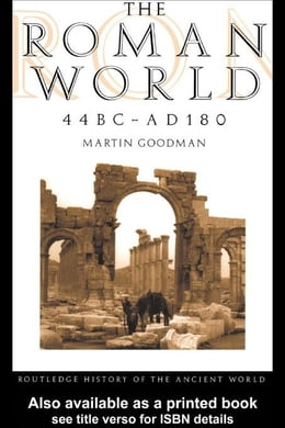 Book The Roman World 44 BC - AD 180 by Goodman, Martin