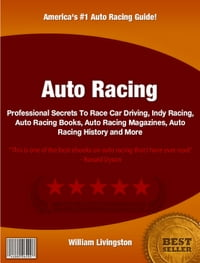 Auto Racing: Professional Secrets To Race Car Driving, Indy Racing, Auto Racing Books, Auto Racing…