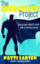 The Hercules Project by Patti Larsen