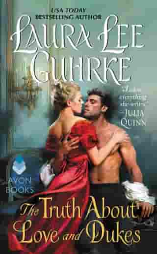 The Truth About Love and Dukes: Dear Lady Truelove by Laura Lee Guhrke