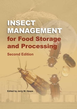 Book Insect Management for Food Storage and Processing by Jerry Heeps