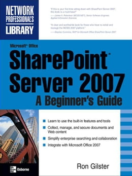 Book Microsoft® Office SharePoint® Server 2007: A Beginner's Guide by Gilster, Ron