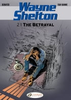 Wayne Shelton - Volume 2 - The Betrayal by Christian Denayer