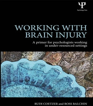Working with Brain Injury A primer for psychologists working in under-resourced settings