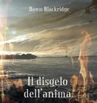 Il disgelo dell'anima by Dawn Blackridge