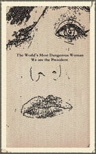 The World's Most Dangerous Woman: We are the President by Alexandra Kitty