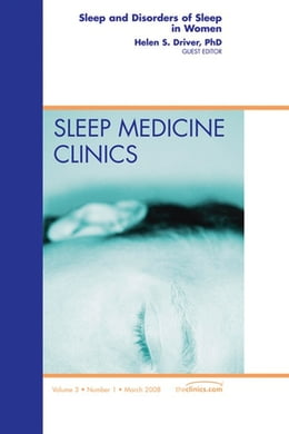 Book Sleep and Disorders of Sleep in Women, An Issue of Sleep Medicine Clinics, by Helen Driver