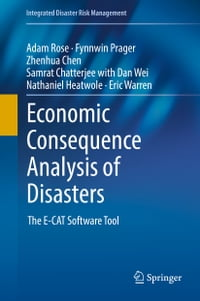 Economic Consequence Analysis of Disasters: The E-CAT Software Tool