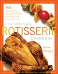 The Ultimate Rotisserie Cookbook b437b992-7b0c-427f-9c6d-56fa5bc235a6
