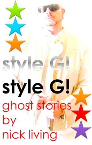 style G!: ghost stories by nick living by Nick Living