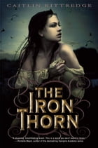 The Iron Thorn The Iron Codex Book One Cover Image