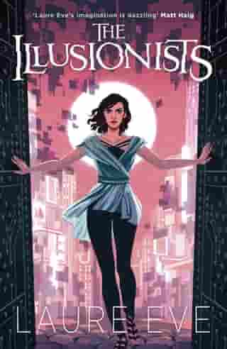 The Illusionists by Laure Eve