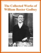 The Collected Works of W. B. Godbey – Fifteen Books in One by W. B. Godbey