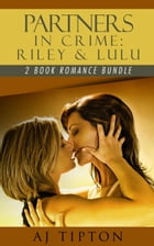 Partners in Crime: Riley & Lulu: 2-Book Romance Bundle: Madame's Girls on the Grift by AJ Tipton