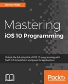 Mastering iOS 10 Programming by Donny Wals