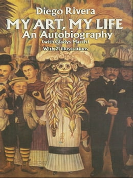 Book My Art, My Life: An Autobiography by Diego Rivera