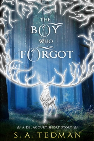 The Boy Who Forgot: A Delacourt Short Story