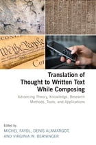 Translation of Thought to Written Text While Composing: Advancing Theory, Knowledge, Research…