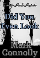 Did You Even Look by Mark Connolly