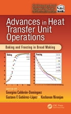 Advances in Heat Transfer Unit Operations: Baking and Freezing in Bread Making
