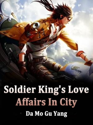 Soldier King's Love Affairs In City: Volume 14 by Da MoGuYang