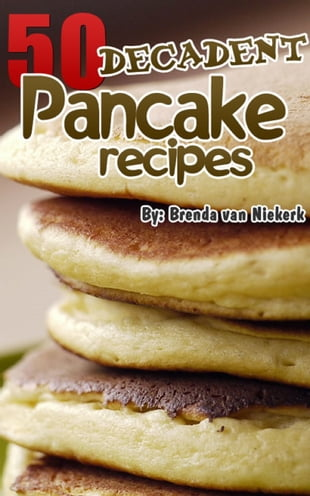50 Decadent Pancake Recipes