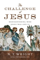 The Challenge of Jesus by N. T. Wright